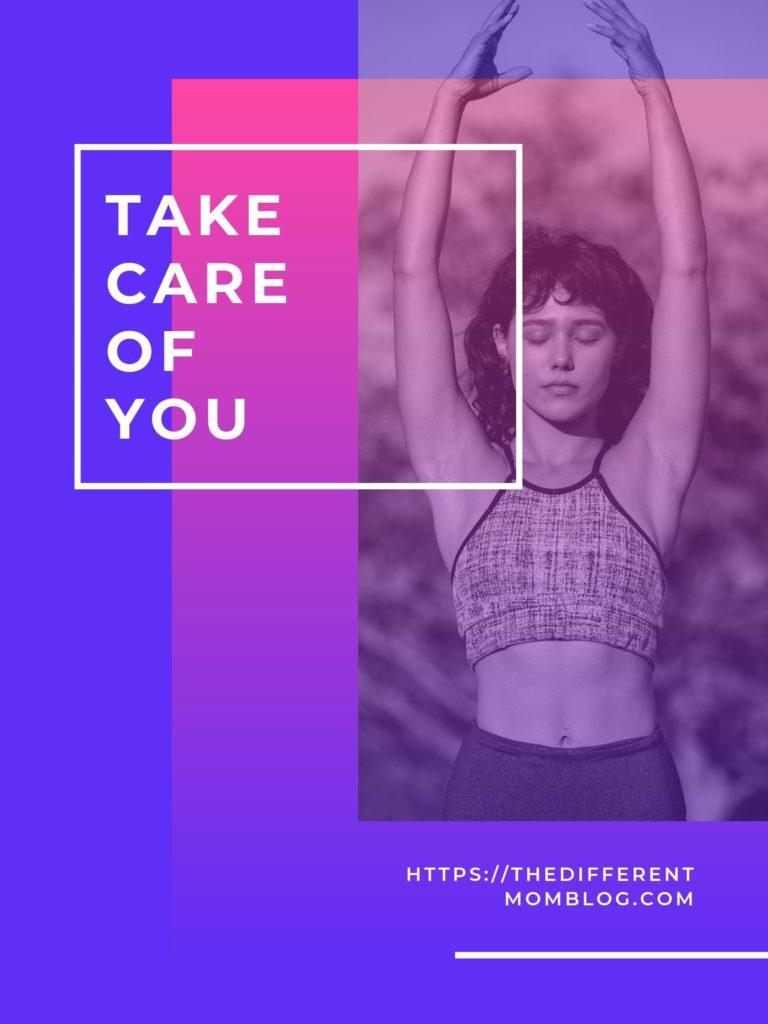 Take Care of Yourself. Participate in Self Care