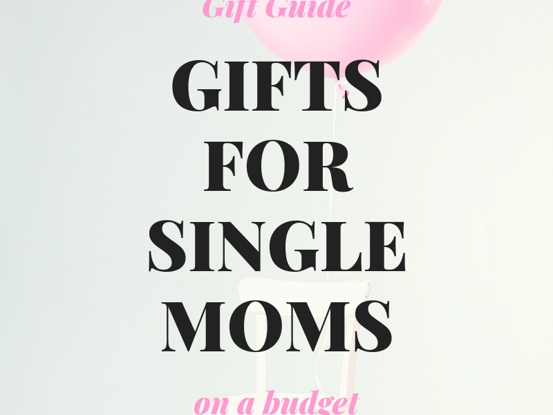 Gift Ideas for Single Moms