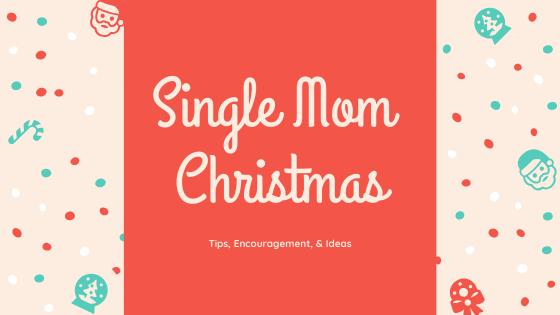 A Single Mom Christmas The Different Mom Blog